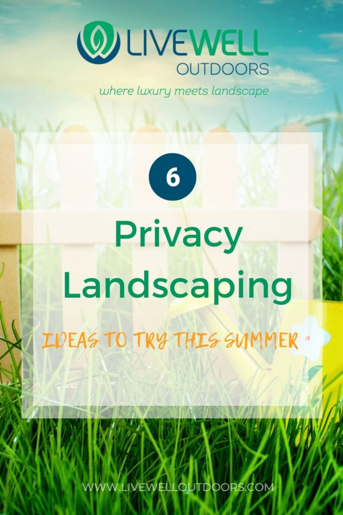 Privacy-Landscaping-LiveWellOutdoors.com