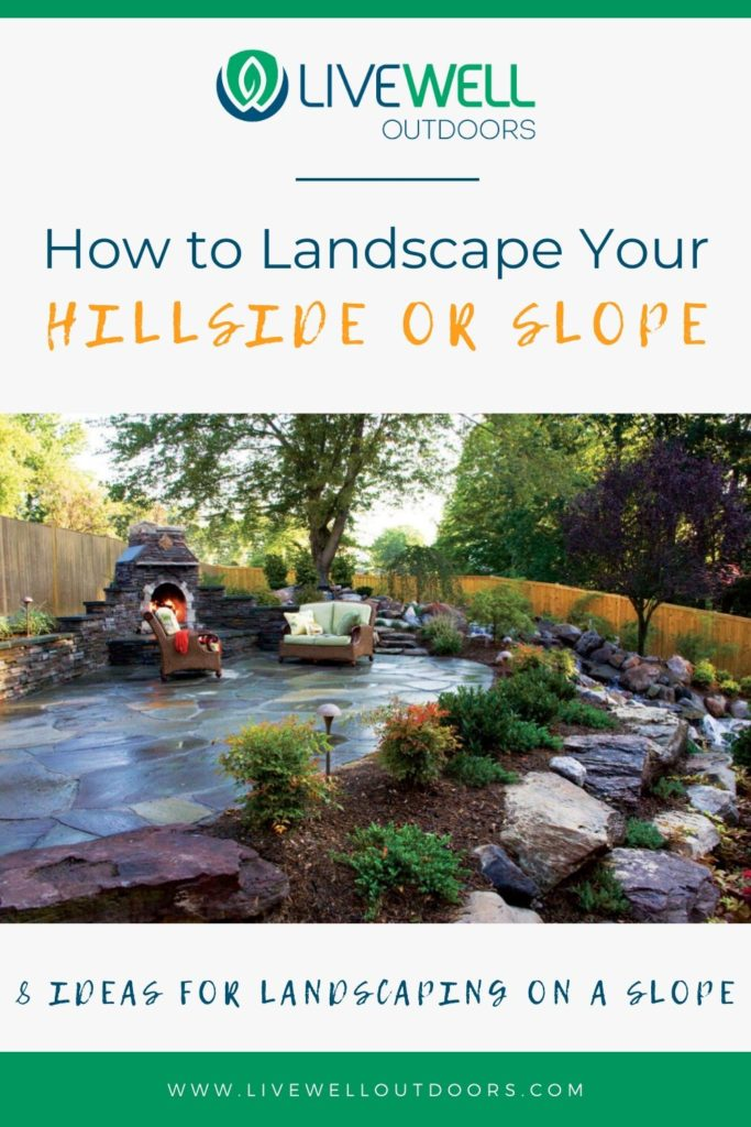 landscaping-on-a-slope-LiveWellOutdoors